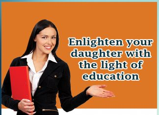 Enlighten your Daughter with the light of Education