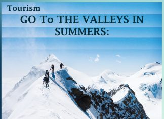 GO To THE VALLEYS IN SUMMERS -Tourism