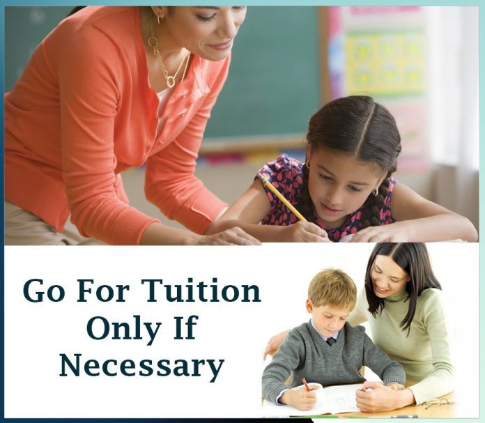 Go For Tuition Only If Necessary - Sachi Shiksha