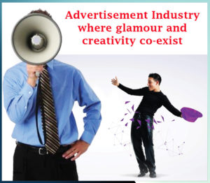 Advertisement Industry where glamour and creativity co-exist