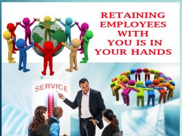 RETAINING EMPLOYEES WITH YOU IS IN YOUR HANDS