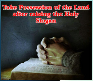 take-possession-of-the-land-after-raising-the-holy-slogan
