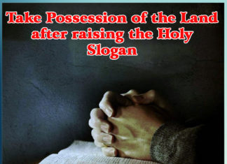 Take Possession of the Land after raising the Holy Slogan