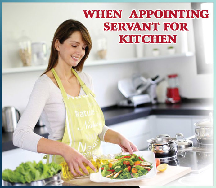 WHEN APPOINTING SERVANT FOR KITCHEN