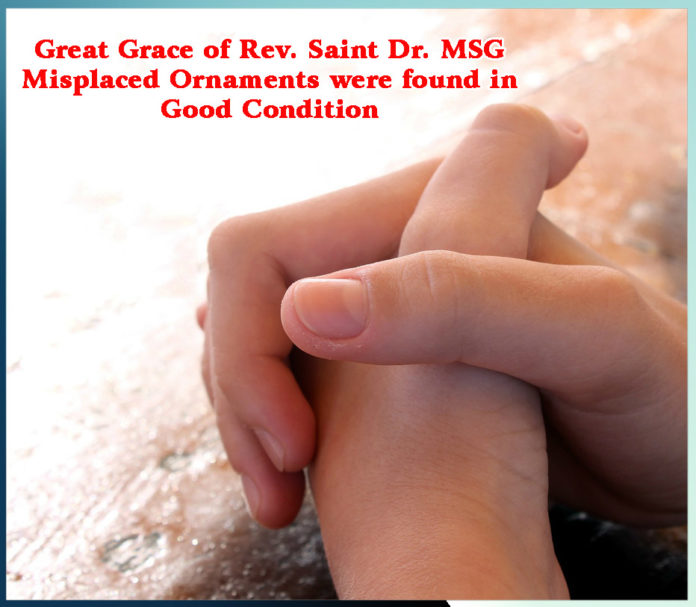 Great Grace of Rev. Saint Dr. MSG Misplaced Ornaments were found in Good Condition