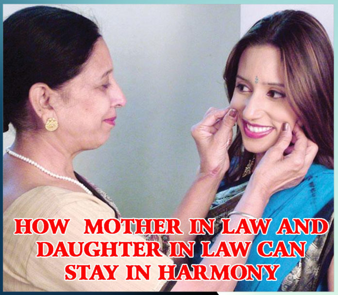 HOW MOTHER IN LAW AND DAUGHTER IN LAW CAN STAY IN HARMONY