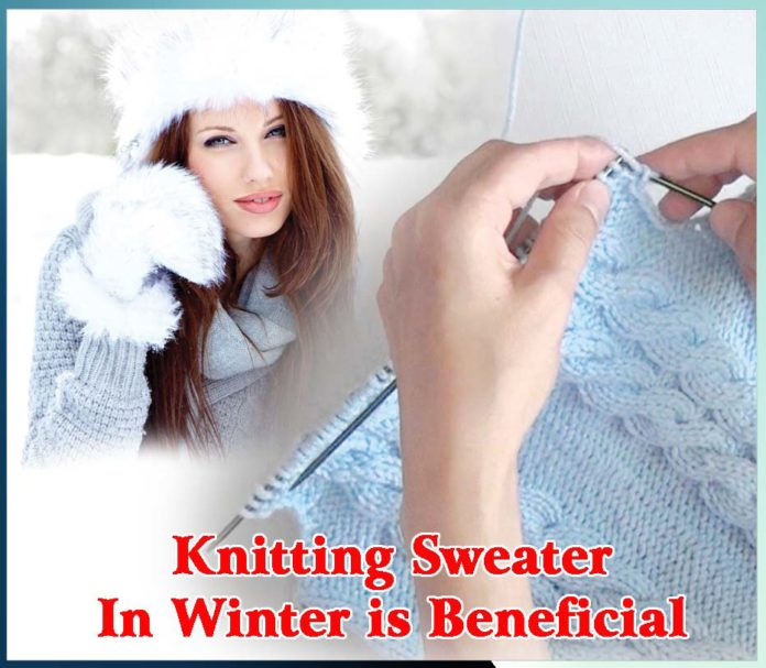 Knitting Sweater in Winter is Beneficial - Sachi Shiksha