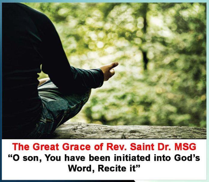 """The Great Grace of Rev. Saint Dr. MSG """"O son, You have been initiated into God's Word, Recite it"""""""