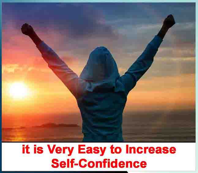 It is Very Easy to Increase Self-Confidence