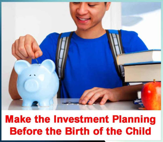 Make the Investment Planning Before the Birth of the Child