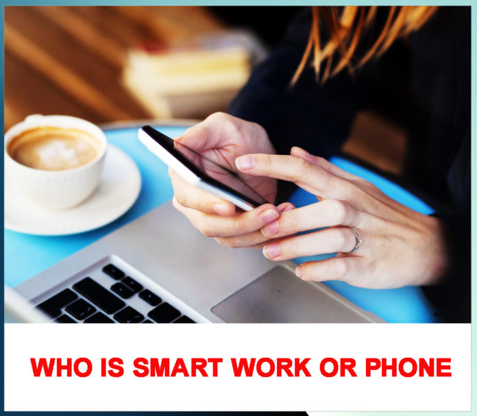 Who is Smart: Work or Cell-phone