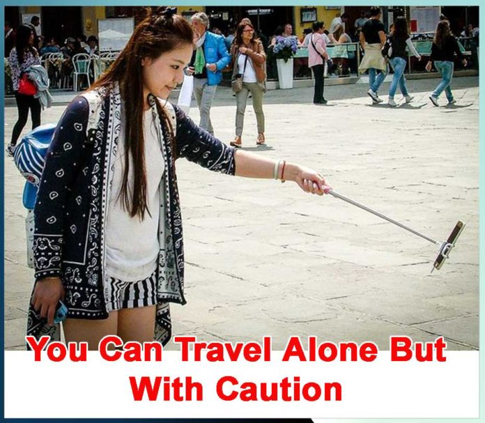 You Can Travel Alone But With Caution