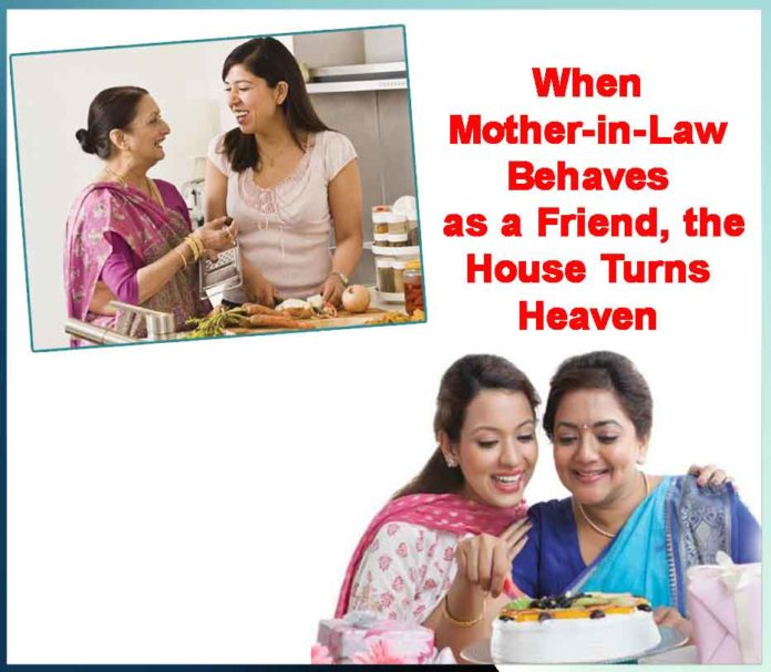 When Mother in Law Behaves as a Friend, the House Turns Heaven - Sachi Shiksha