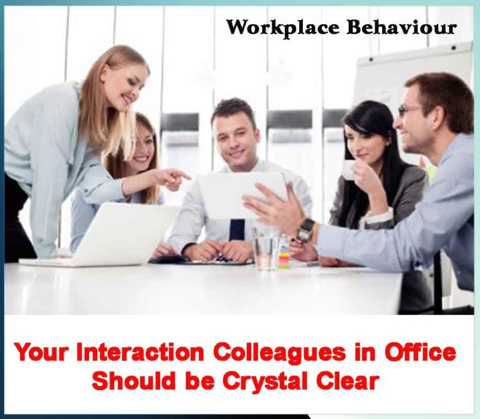Your Interaction Colleagues in Office Should be Crystal Clear - Sachi Shiksha