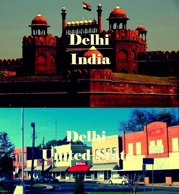 DEHLI The name of cities in India are also found in other countries