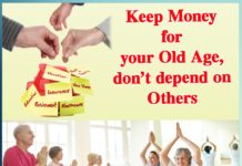 Keep Money for your Old Age, don't depend on Others