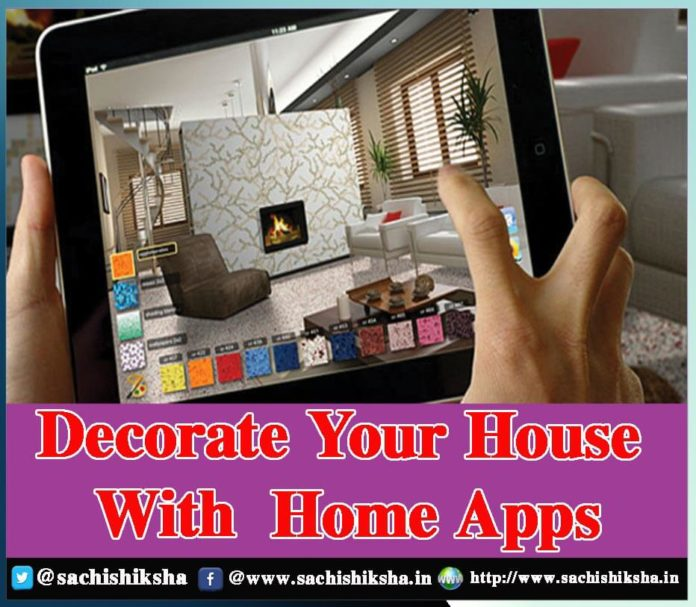 Decorate Your House With Home Apps - Sachi Shiksha