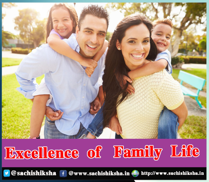Excellence importance of Family Life and relationships - Sachi Shiksha