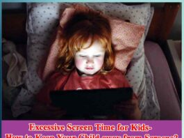 Excessive Screen Time for Kids-How to Keep Your Child away from Screens?