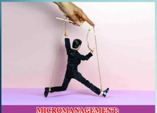 MICROMANAGEMENT: RETAINS OR HINDERS PRODUCTIVITY