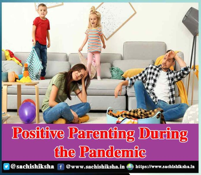 Positive Parenting During the Pandemic