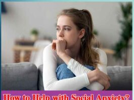 How to Help with Social Anxiety?